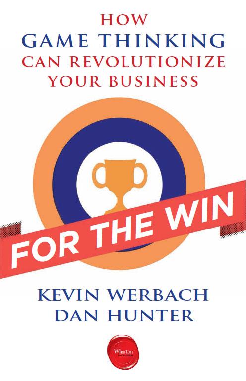 Kevin Werbach & Dan Hunter: For the Win