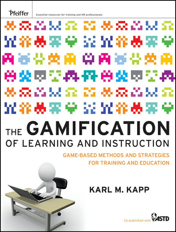 Karl Kapp: The Gamification of Learning and Instruction